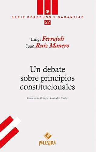 Un debate sobre principios constitucionales (Derechos y Garantías nº 27) por Luigi Ferrajoli