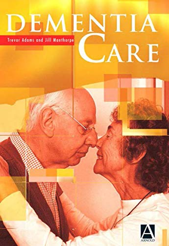 Dementia Care: An Evidence Based Textbook (Medicine) (English Edition)