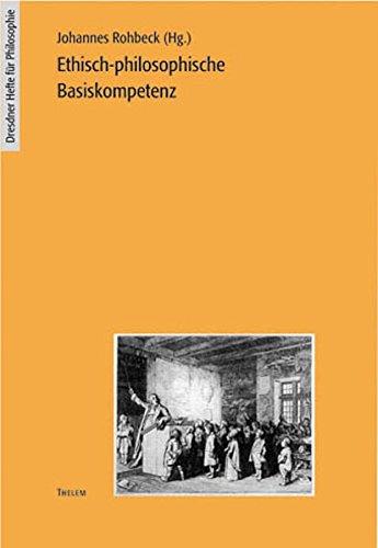 Ethisch-philosophische Basiskompetenz (Jahrbuch für Didaktik der Philosophie und Ethik)