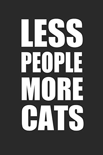 Laserpointer Und Kostüm Katze - LESS PEOPLE MORE CATS: Katzen Notebook cat Journal 6x9 lined