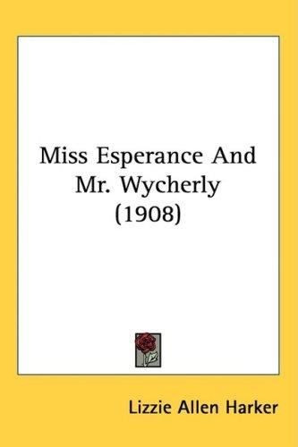 Miss Esperance and Mr. Wycherly (1908)