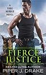 Fierce Justice par Piper J. Drake