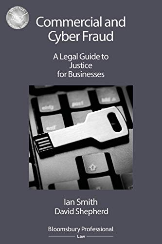 Commercial and Cyber Fraud: A Legal Guide to Justice for Businesses (Directors' Handbook Series) (English Edition)