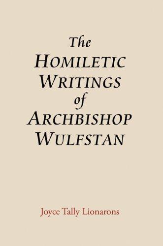 The Homiletic Writings of Archbishop Wulfstan (Anglo-Saxon Studies)