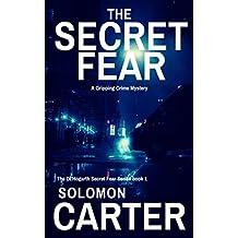 The Secret Fear: A Gripping Detective Crime Mystery (The DI Hogarth Secret Fear Series Book 1)