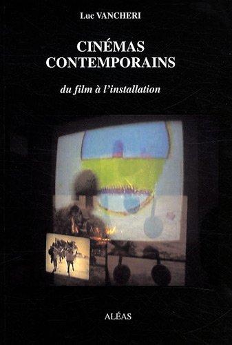 Cinémas contemporains : Du film à l&#3...
