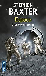 Les Univers multiples - tome 2 : Espace (2)