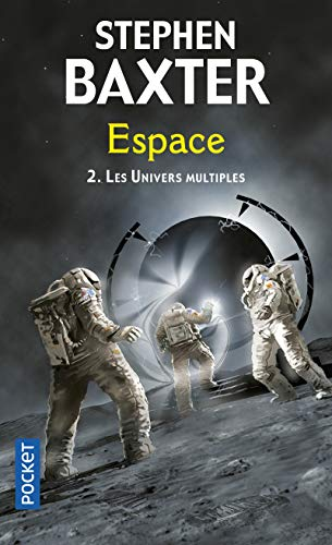 Les univers multiples (2) par Stephen BAXTER