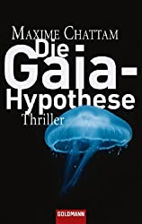 Die Gaia-Hypothese: Thriller