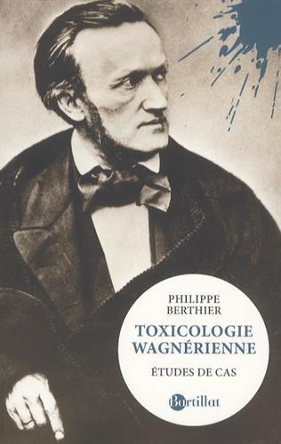 Toxicologie wagnerienne par From Bartillat