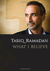 What I Believe by Tariq Ramadan (2009-11-12)