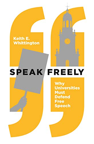 Speak Freely: Why Universities Must Defend Free Speech (New Forum Books Book 63) (English Edition)