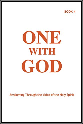 One With God: Awakening Through the Voice of the Holy Spirit - Book 4 (English Edition)