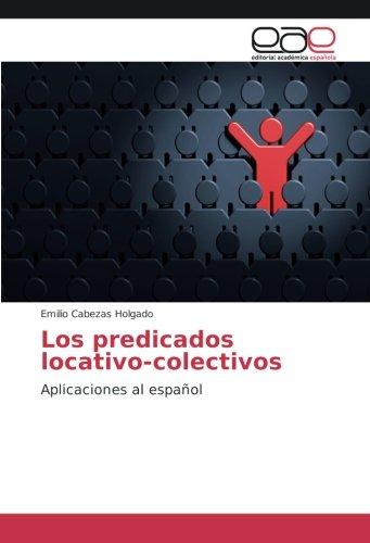 Los predicados locativo-colectivos: Aplicaciones al español