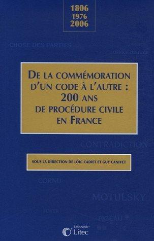 De la commémoration d'un code à l'autre : 200 ans de procédure civile en France : 1806-1976-2006 de Loïc Cadiet (16 novembre 2006) Relié