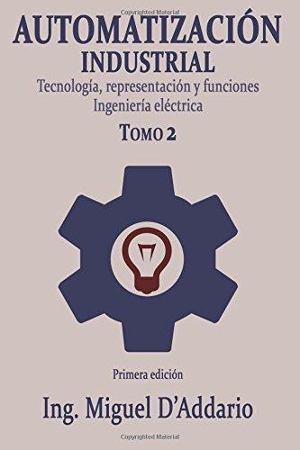Automatización industrial - Tomo 2: Tecnología, representación y funciones