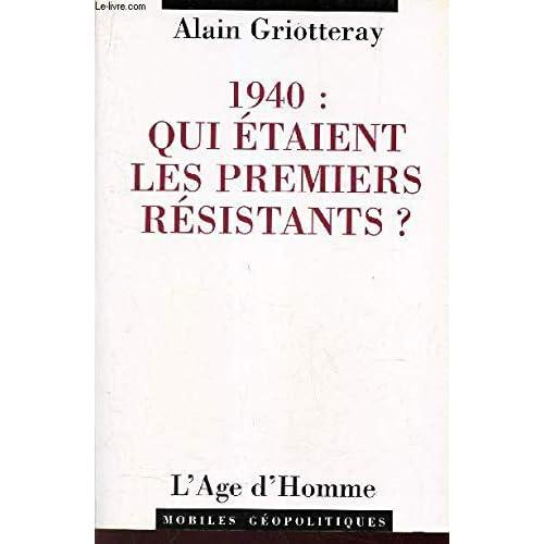 1940 : Qui étaient les premiers résistants ?