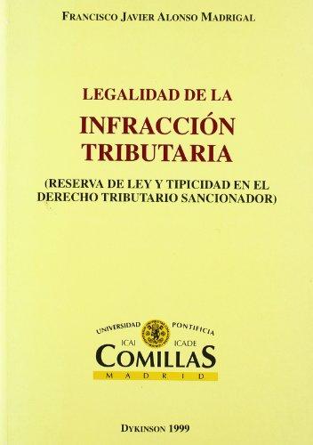 LEGALIDAD DE INFRACCION TRIBUTARIA por Francisco Javier Alonso Madrigal