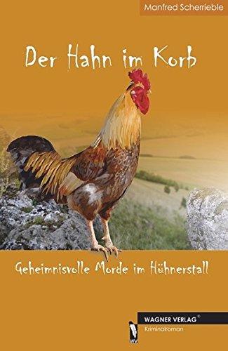 Der Hahn im Korb - Geheimnisvolle Morde im Hühnerstall