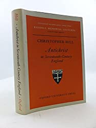 Antichrist in seventeenth-century England: The Riddell memorial lectures, forty-first series, delivered at the University of Newcastle upon Tyne on 3, 4, and 5 November 1969