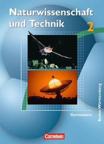 Naturwissenschaft und Technik - Gymnasium Baden-Württemberg: Band 2 - Schülerbuch
