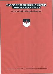 VIAGGIO NEI MISTERI DELLA BRIANZA TEMPLARE ED ESOTERICA (Italian Edition)