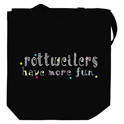 Rottweiler have more fun Tote Bag