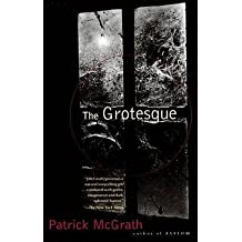 [Grotesque] (By: Patrick McGrath) [published: December, 1997]