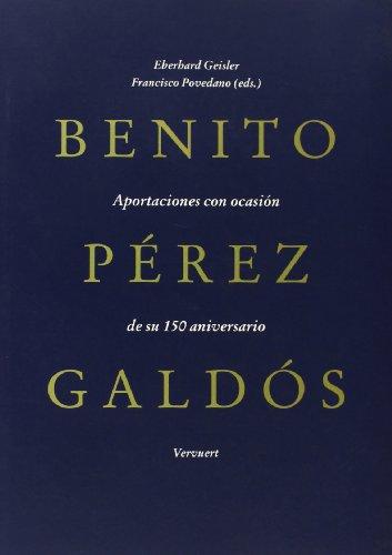 Benito Pérez Galdós: aportaciones con ocasión de su 150 aniversario por Eberhard Geisler