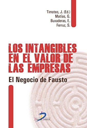 Los intangibles en el valor de las empresas:El negocio de Fausto por Jesús Timoteo