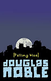 Falling Blue by [Noble, Douglas]