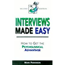 Interviews Made Easy: How to Get the Psychological Advantage