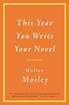This Year You Write Your Novel by [Mosley, Walter]