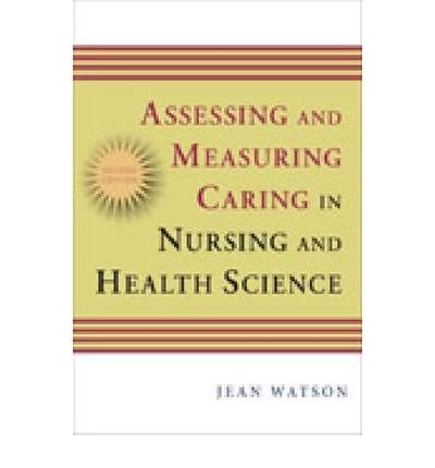[ { Assessing and Measuring Caring in Nursing and Health Sciences } ] BY ( Author ) Sep-2008 [ Paperback ]