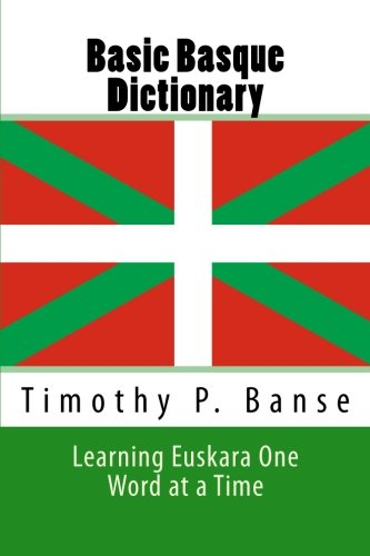 Basic Basque Dictionary: Learning Euskara One Word at a Time (Middle Coast Language Series)