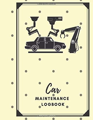 Car Maintenance Logbook: Car Maintenance and Safety Routine Inspection Record Log Book Journal For All Your Automobile and Vehicle Check, Repair & Gas ... 120 pages. (Vehicle maintenance logs, Band 4) - Gas-log-starter