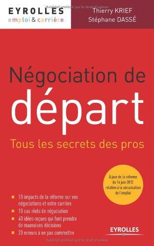 Négociation de départ: Tous les secrets des pros.