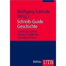 Schreib-Guide Geschichte: Schritt für Schritt wissenschaftliches Schreiben lernen (Utb)