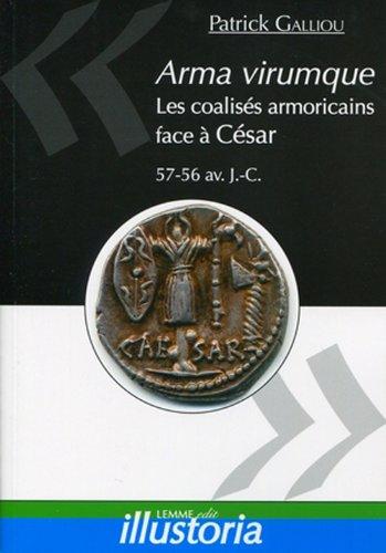 Arma virumque.: Les coalisés armoricains face à César - 57-56 av. J.-C.