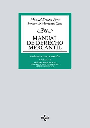 Manual de Derecho Mercantil: Vol. II. Contratos mercantiles. Derecho de los títulos-valores. Derecho Concursal (Derecho - Biblioteca Universitaria De Editorial Tecnos) por Manuel Broseta Pont