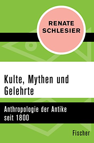 Antike Strauß (Kulte, Mythen und Gelehrte: Anthropologie der Antike seit 1800)