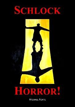 Schlock Horror (Schlock Horror! Book 1) by [Forte, Michael]