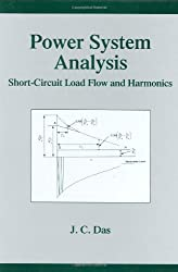 Power System Analysis: Short-Circuit Load Flow and Harmonics (Power Engineering Willis)