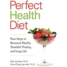 Perfect Health Diet: Four Steps to Renewed Health, Youthful Vitality, and Long Life by Paul Jaminet (2010-10-12)