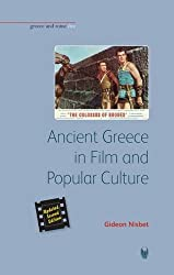 Ancient Greece in Film and Popular Culture (Revised second edition) (Bristol Phoenix Press Greece and Rome Live)