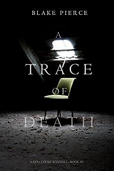 A Trace of Death (A Keri Locke Mystery--Book #1) (English Edition) van [Pierce, Blake]