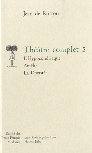 thtre-complet-tome-5-lhypocondriaque-amlie-la-doriste-stfm-editeur