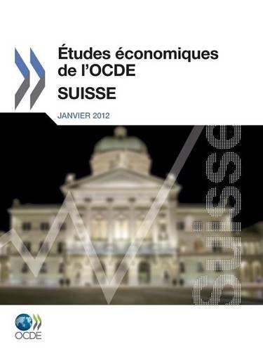 Etudes économiques de l'OCDE : Suisse 2011 par Organisation de coopération et de développement économiques (OCDE)