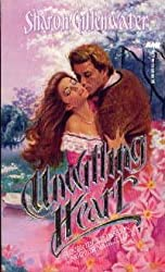 Unwilling Heart by Sharon Gillenwater (1988-09-03)