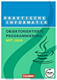 Informatik - Sekundarstufe II: Objektorientierte Programmierung mit Java: Schülerbuch